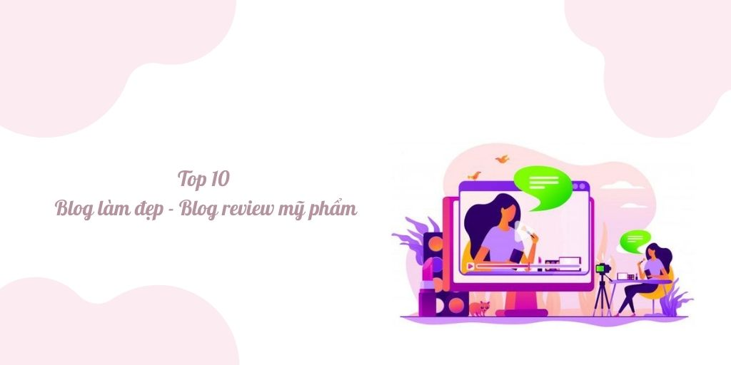 top 10 blog review mỹ phẩm
