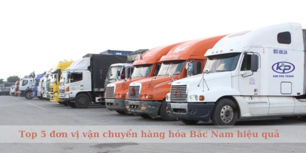 Top 5 đơn vị vận chuyển hàng hóa Bắc Nam hiệu quả