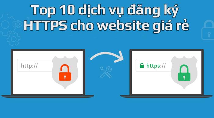 Top 10 dịch vụ đăng ký HTTPS cho website giá rẻ