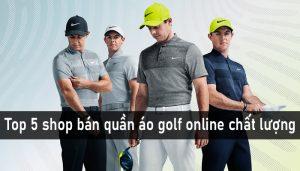 Top 5 shop bán quần áo golf online giá rẻ, chất lượng hiện nay